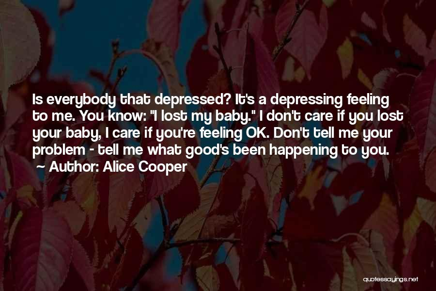 If You Don't Care Tell Me Quotes By Alice Cooper
