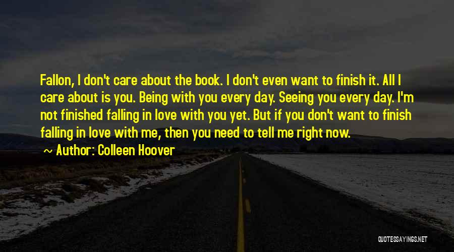 If You Don't Care Tell Me Quotes By Colleen Hoover