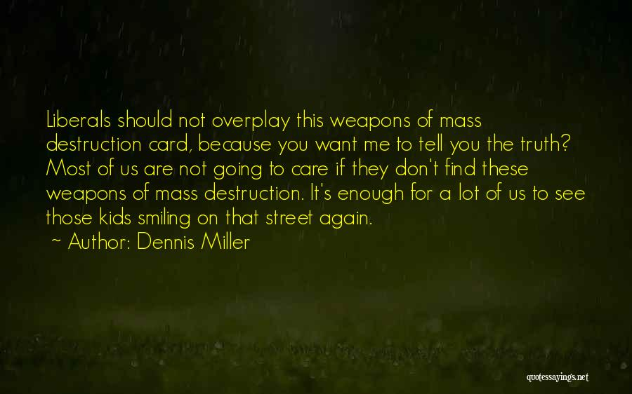 If You Don't Care Tell Me Quotes By Dennis Miller