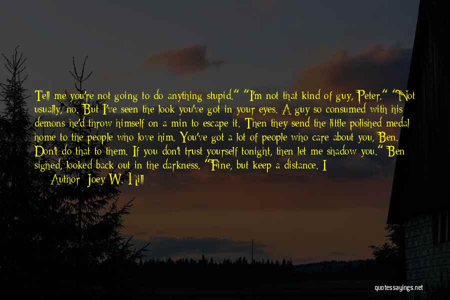 If You Don't Care Tell Me Quotes By Joey W. Hill