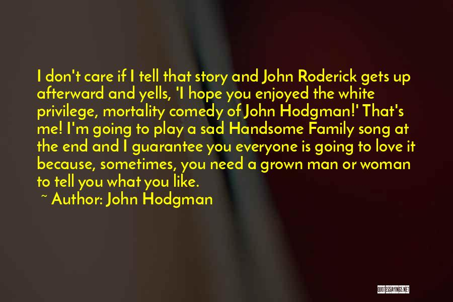 If You Don't Care Tell Me Quotes By John Hodgman