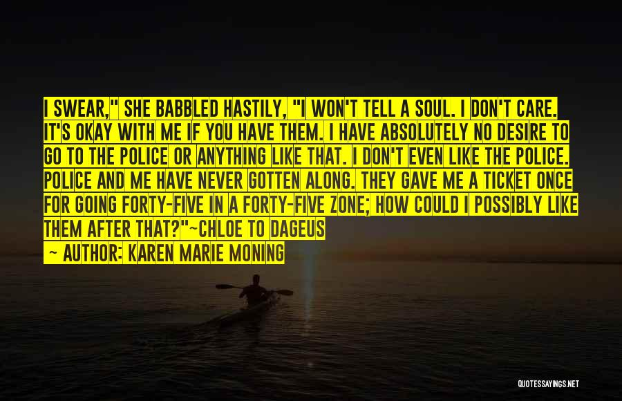 If You Don't Care Tell Me Quotes By Karen Marie Moning