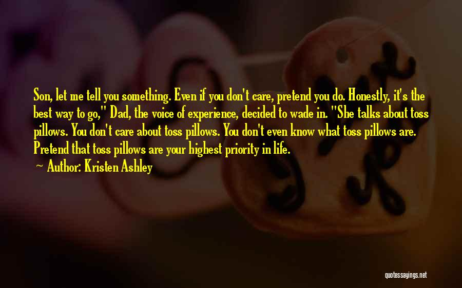 If You Don't Care Tell Me Quotes By Kristen Ashley