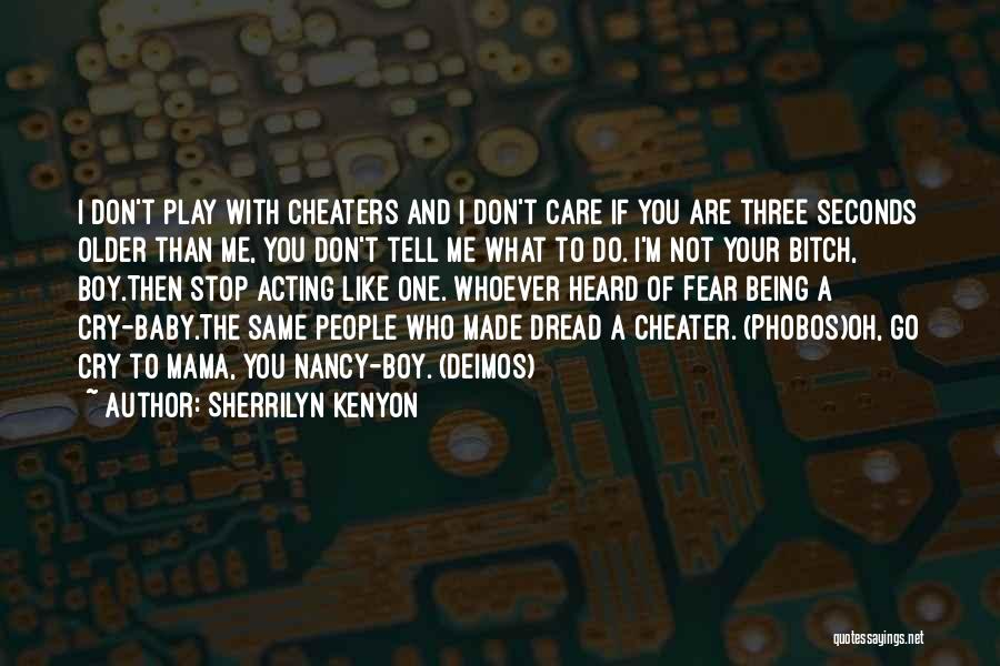 If You Don't Care Tell Me Quotes By Sherrilyn Kenyon