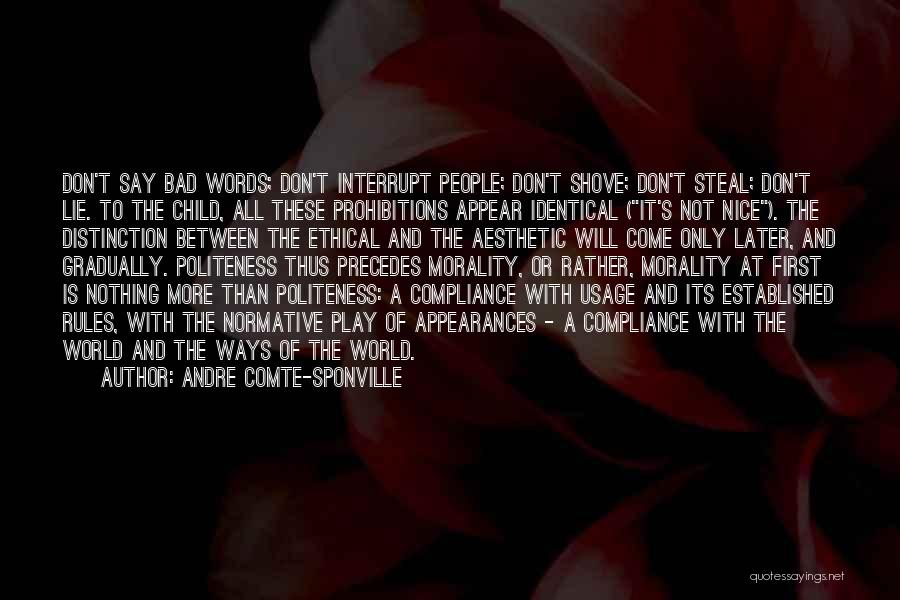 If You Don't Have Nothing Nice To Say Quotes By Andre Comte-Sponville