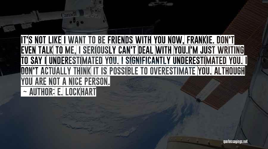 If You Don't Have Nothing Nice To Say Quotes By E. Lockhart