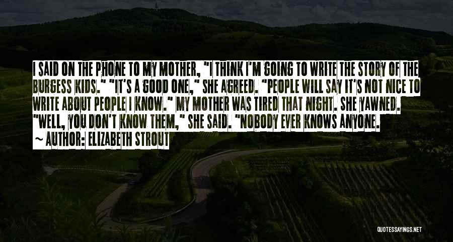 If You Don't Have Nothing Nice To Say Quotes By Elizabeth Strout