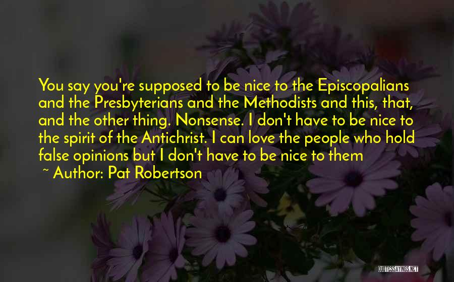 If You Don't Have Nothing Nice To Say Quotes By Pat Robertson