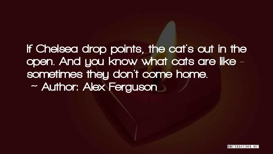If You Don't Like Quotes By Alex Ferguson