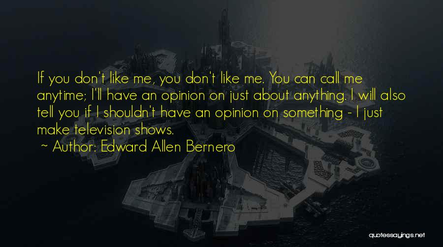 If You Don't Like Quotes By Edward Allen Bernero