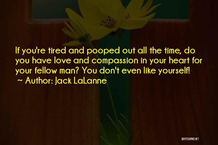If You Don't Like Quotes By Jack LaLanne