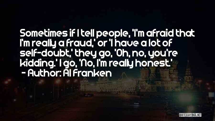 If You Doubt Quotes By Al Franken