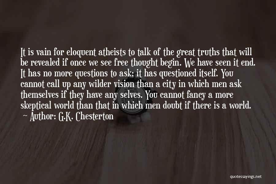 If You Doubt Quotes By G.K. Chesterton