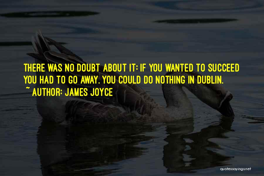 If You Doubt Quotes By James Joyce