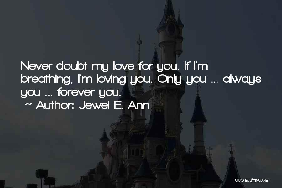 If You Doubt Quotes By Jewel E. Ann