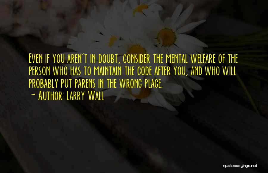 If You Doubt Quotes By Larry Wall