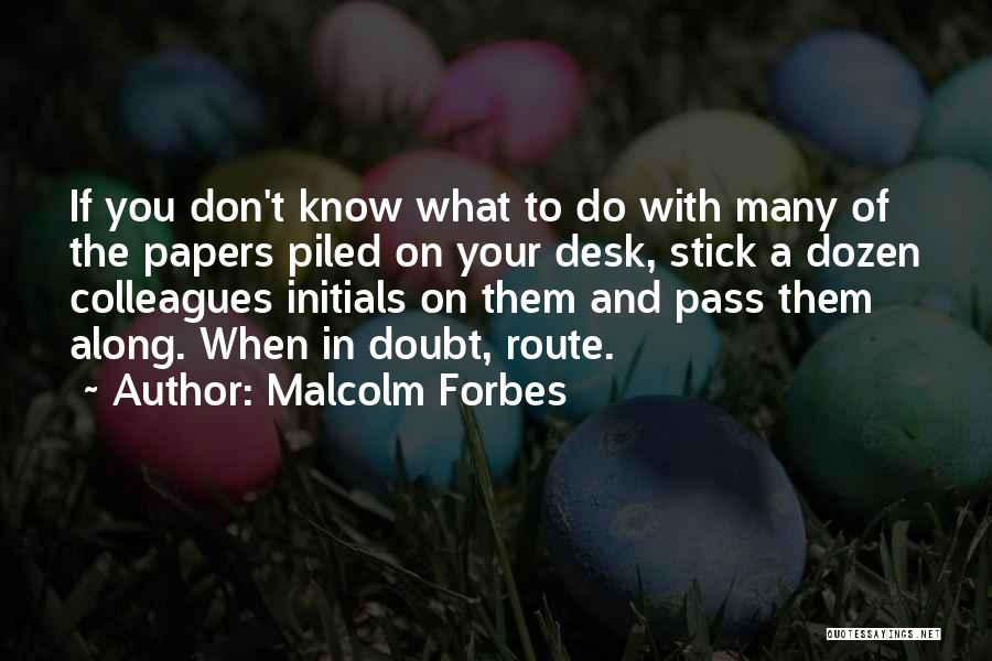 If You Doubt Quotes By Malcolm Forbes