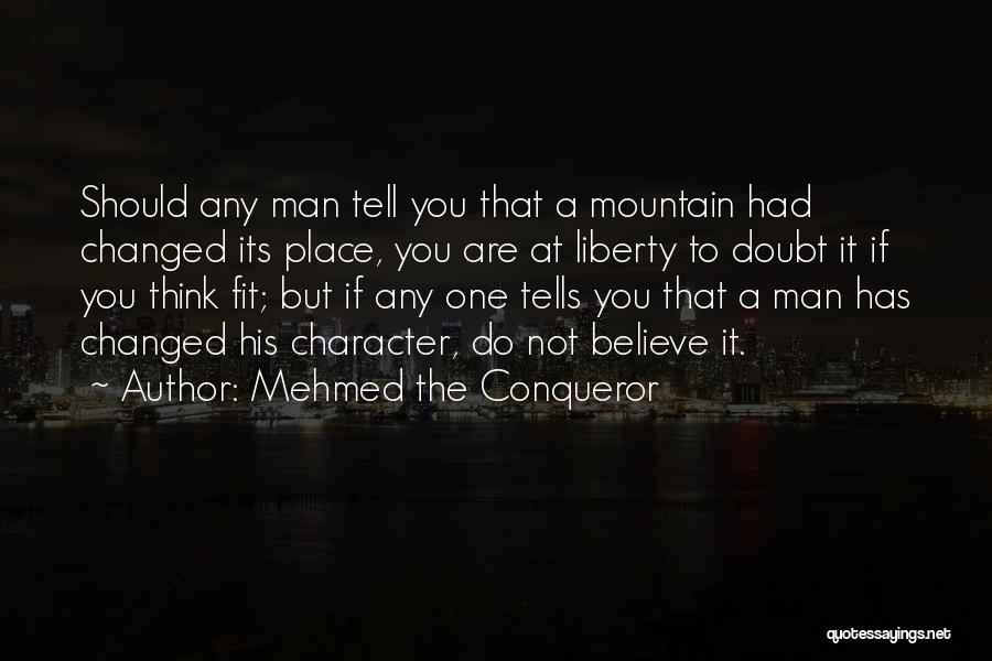 If You Doubt Quotes By Mehmed The Conqueror