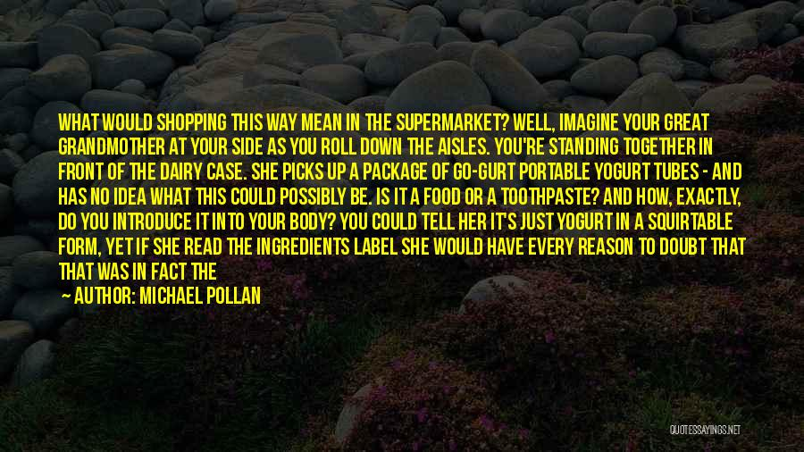 If You Doubt Quotes By Michael Pollan