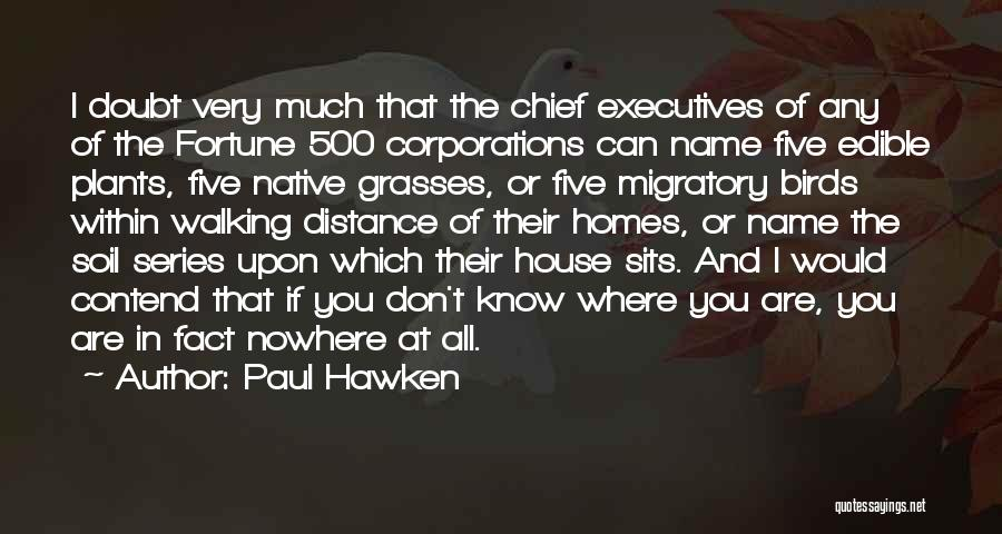 If You Doubt Quotes By Paul Hawken