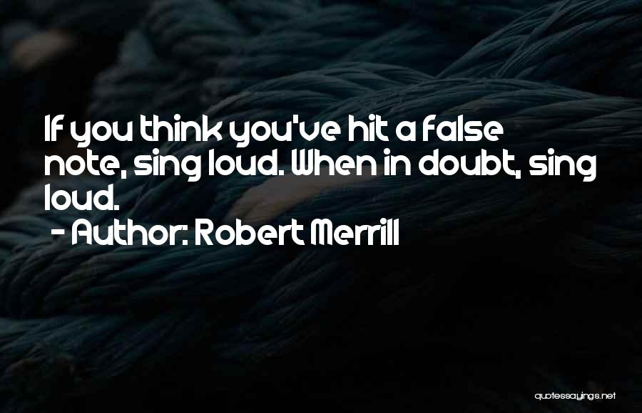 If You Doubt Quotes By Robert Merrill