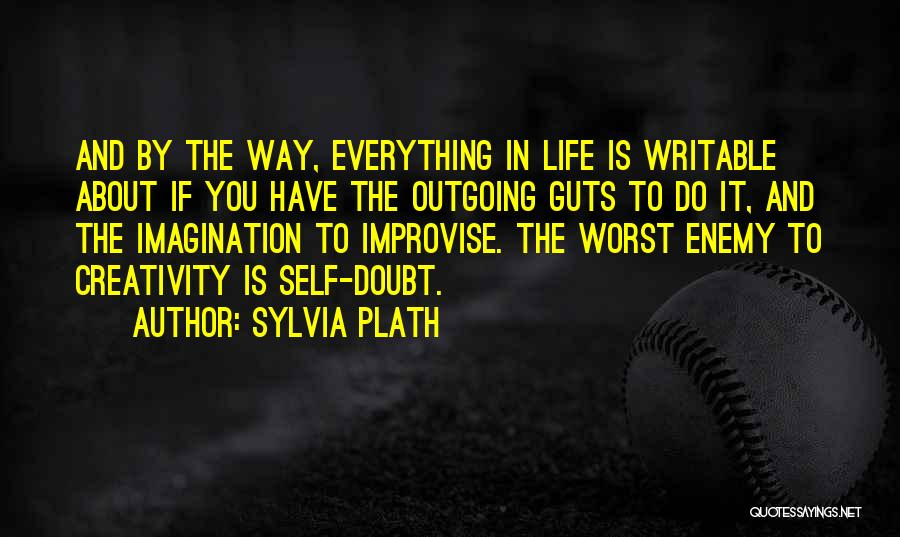 If You Doubt Quotes By Sylvia Plath