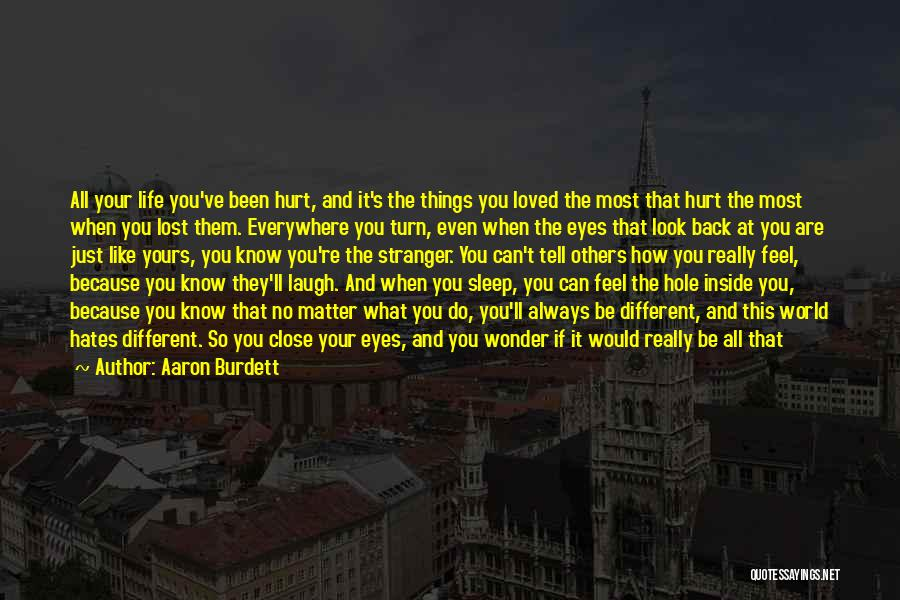 If You Feel Hurt Quotes By Aaron Burdett