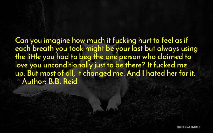 If You Feel Hurt Quotes By B.B. Reid
