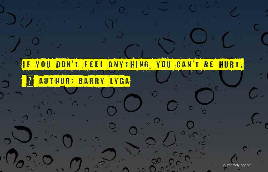 If You Feel Hurt Quotes By Barry Lyga