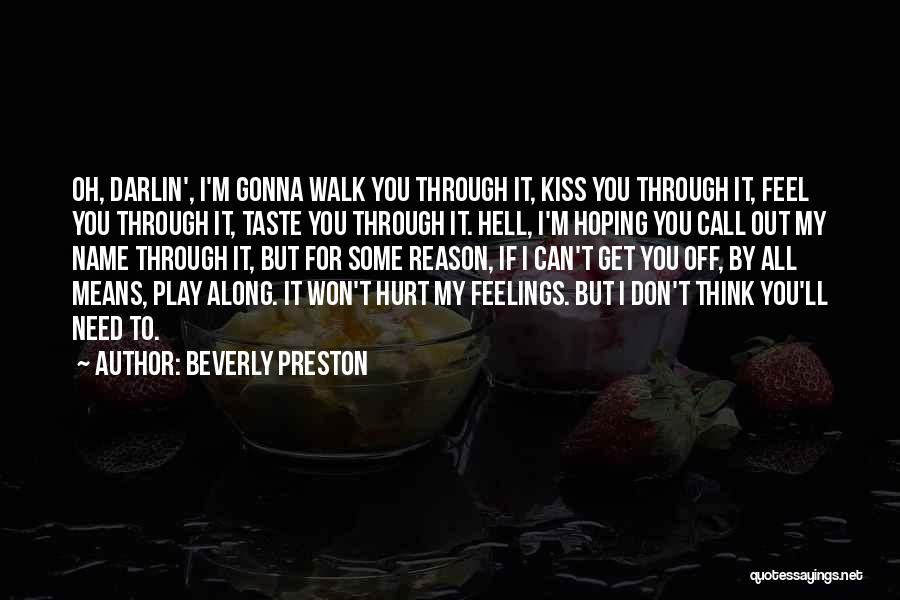 If You Feel Hurt Quotes By Beverly Preston