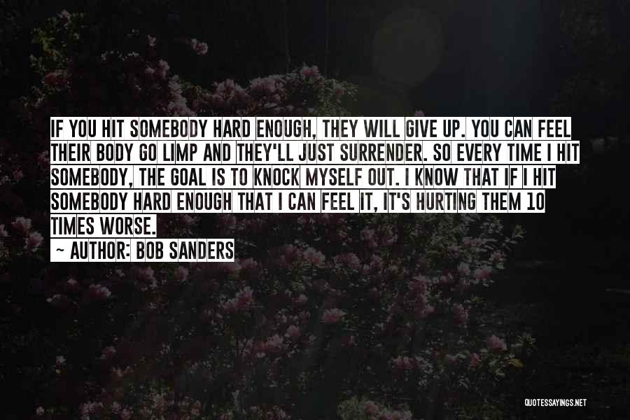 If You Feel Hurt Quotes By Bob Sanders