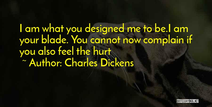 If You Feel Hurt Quotes By Charles Dickens