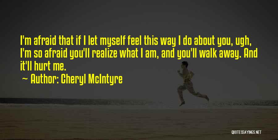 If You Feel Hurt Quotes By Cheryl McIntyre