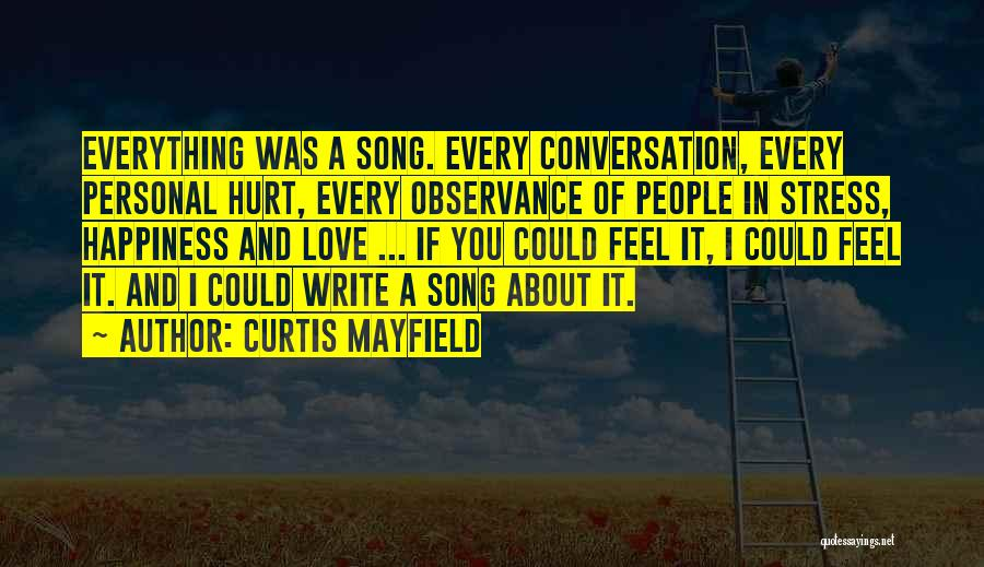 If You Feel Hurt Quotes By Curtis Mayfield