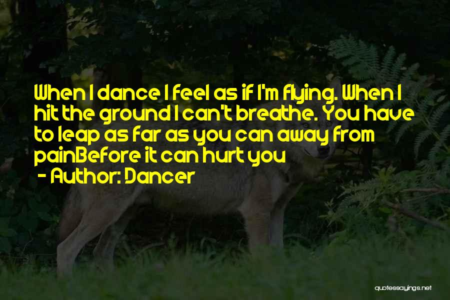 If You Feel Hurt Quotes By Dancer