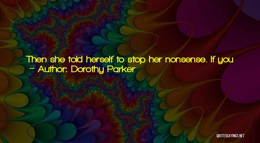 If You Feel Hurt Quotes By Dorothy Parker