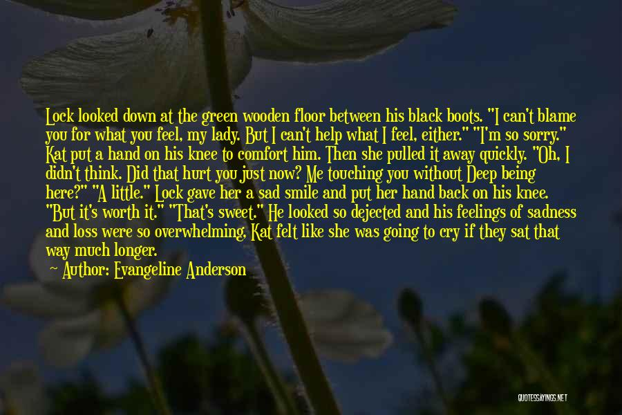 If You Feel Hurt Quotes By Evangeline Anderson