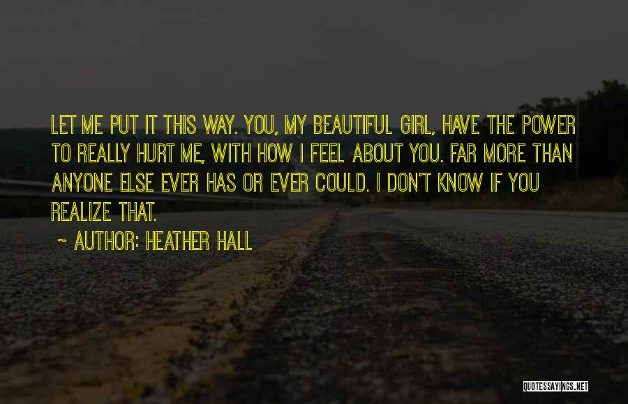 If You Feel Hurt Quotes By Heather Hall