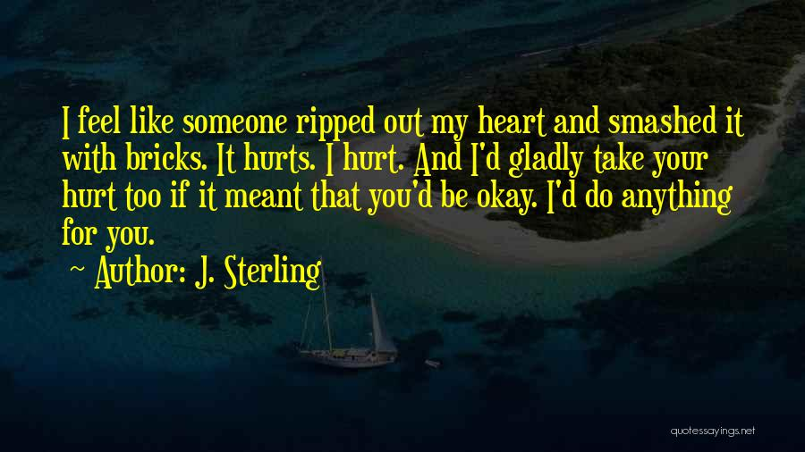 If You Feel Hurt Quotes By J. Sterling