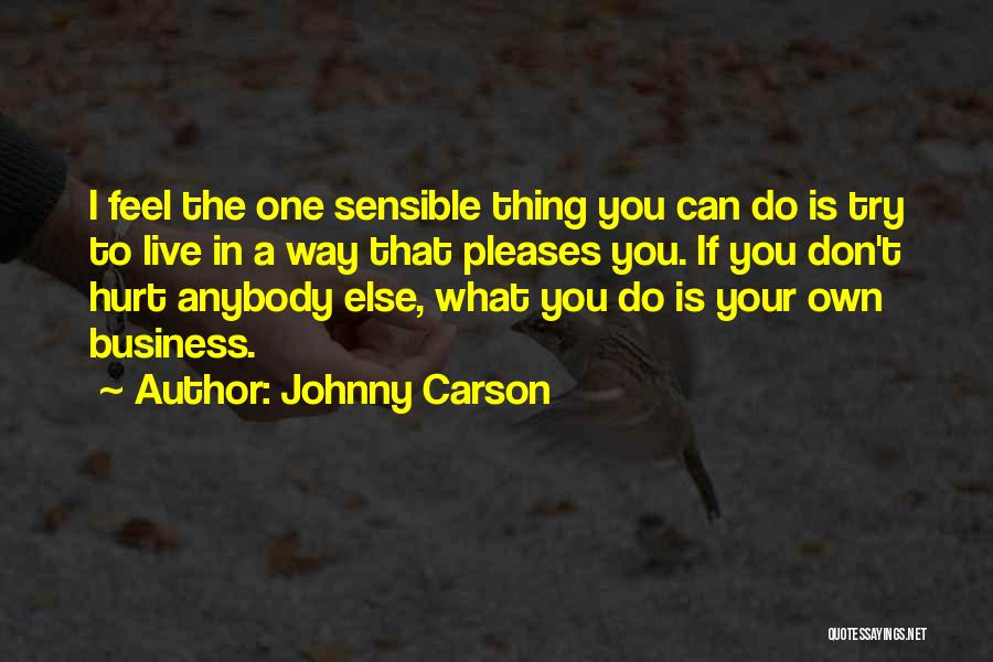 If You Feel Hurt Quotes By Johnny Carson