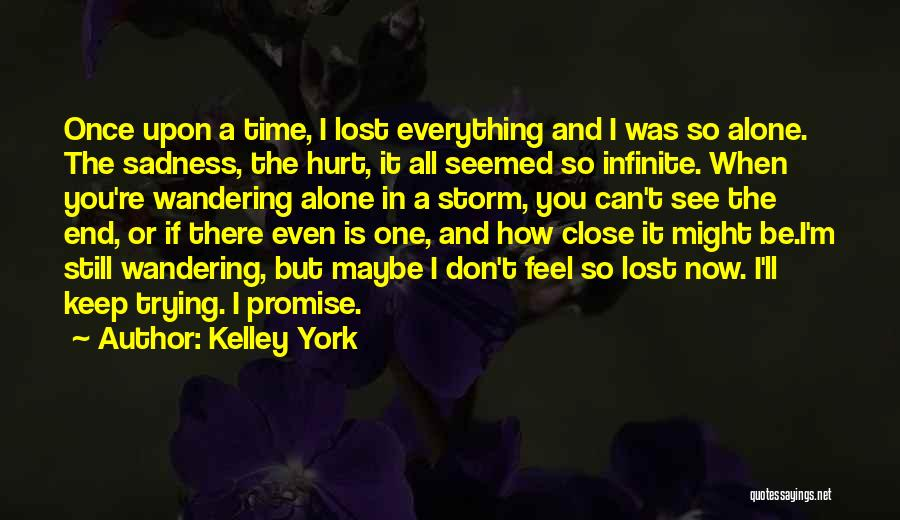 If You Feel Hurt Quotes By Kelley York