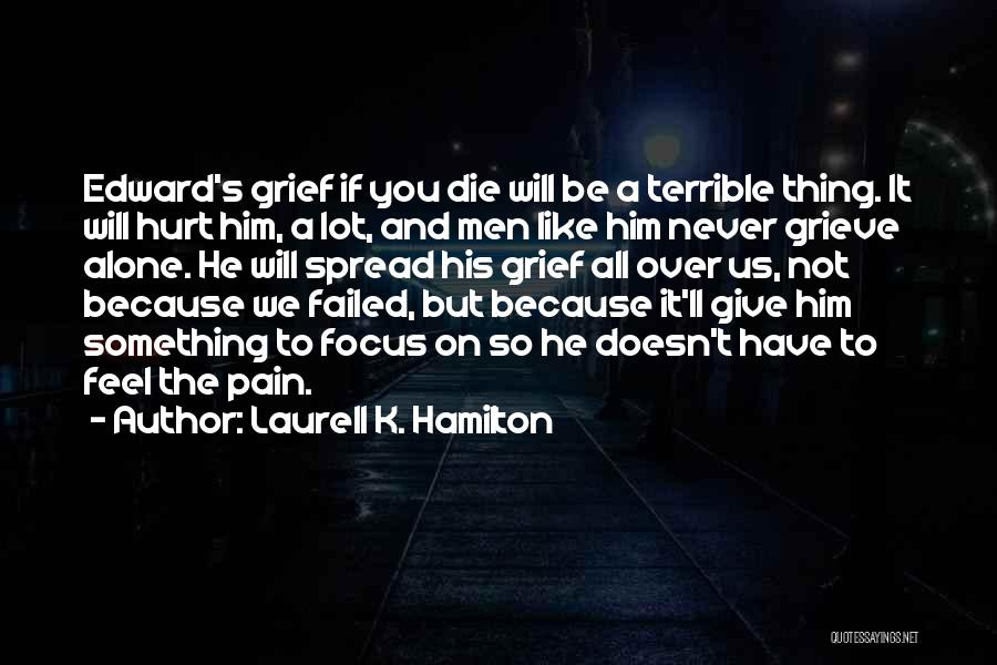 If You Feel Hurt Quotes By Laurell K. Hamilton