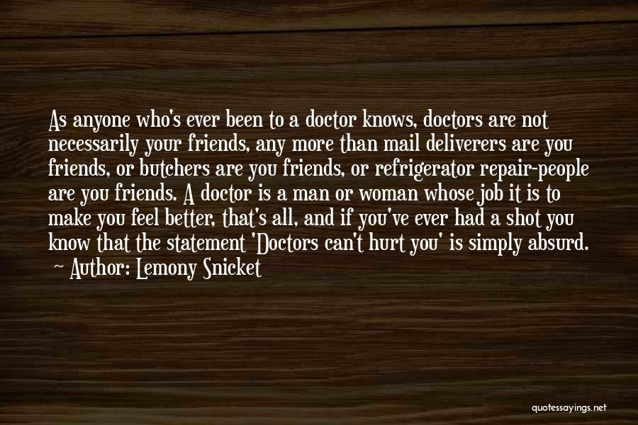 If You Feel Hurt Quotes By Lemony Snicket