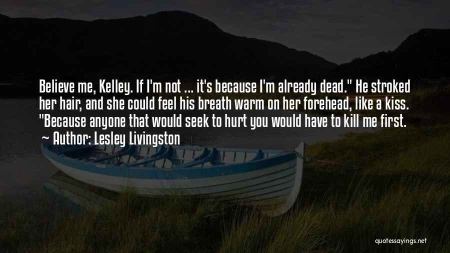If You Feel Hurt Quotes By Lesley Livingston