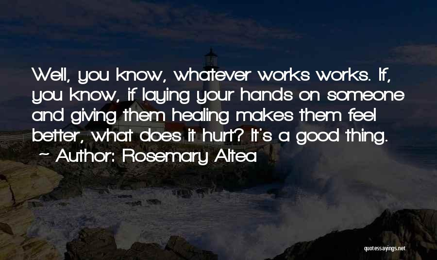 If You Feel Hurt Quotes By Rosemary Altea