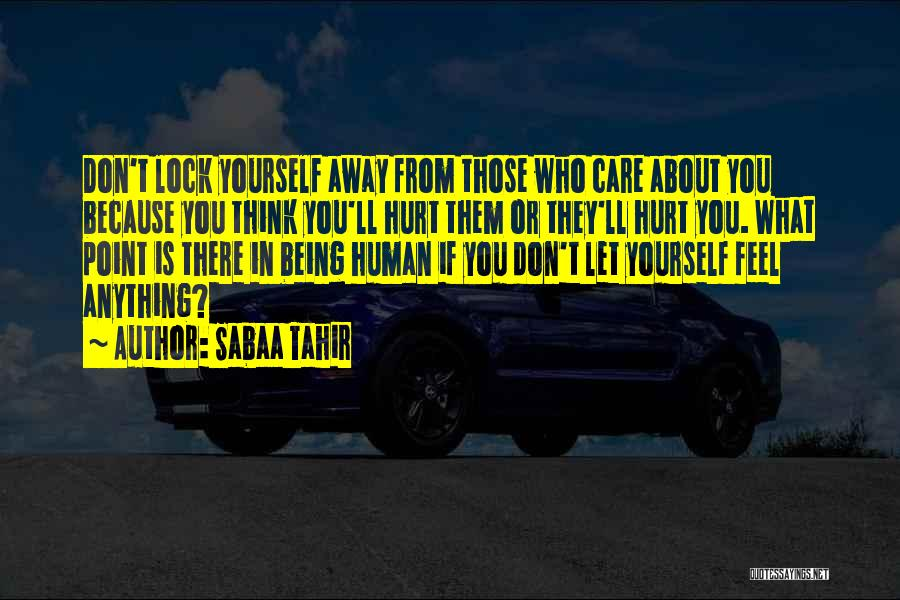If You Feel Hurt Quotes By Sabaa Tahir
