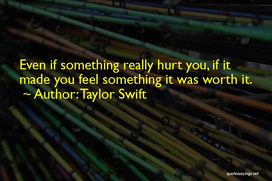 If You Feel Hurt Quotes By Taylor Swift