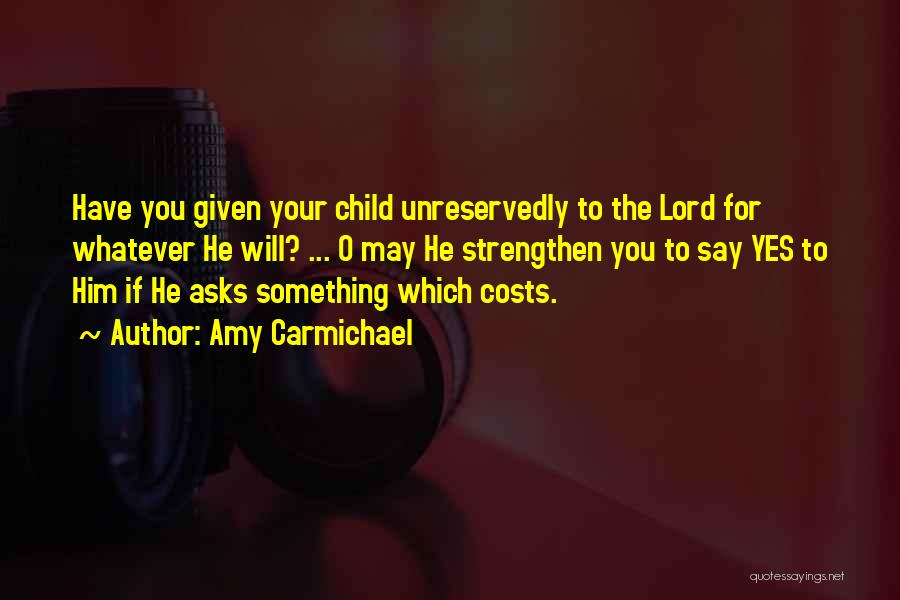 If You Have Something To Say Quotes By Amy Carmichael