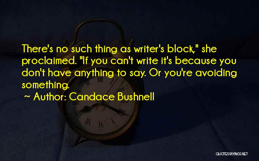 If You Have Something To Say Quotes By Candace Bushnell