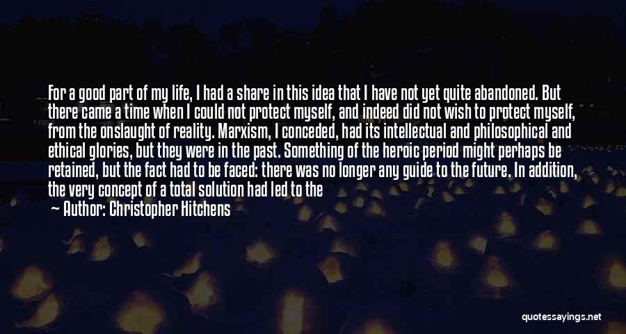 If You Have Something To Say Quotes By Christopher Hitchens